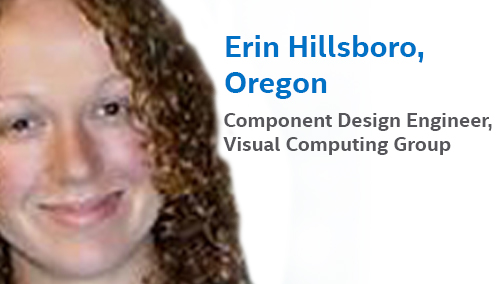 Meet Erin Hillsboro, Intel's Component Design Engineer in Oregon